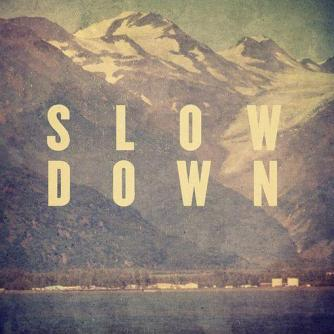 slow-down-quote-1