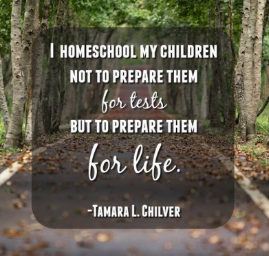 homeschool not for tests but for life quote